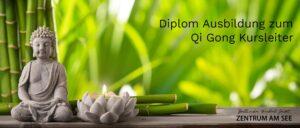 Diplom Ausbildung zum Qi Gong Kursleiter